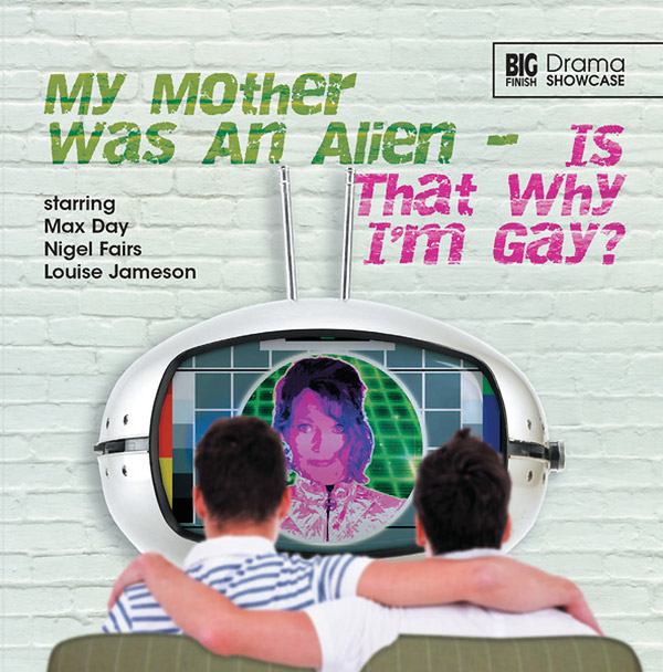 My Mother Was An Alien - Is That Why I'm Gay?